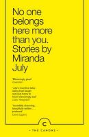 No One Belongs Here More Than You: Book by Miranda July