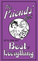 The Friends' Book: For the Friend Who's Best at Everything:Book by Author-Alison Maloney