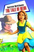 Illustrated World Classics The Tale of Heidi English(PB): Book by Johanna Spyri