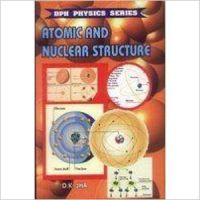 Atomic and Nuclear Structure: Book by D. K. Jha