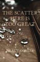 The Scatter Here is Too Great: Book by Bilal Tanweer