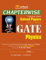 Chapterwise GATE Physics Solved Papers(2013-2000): Book by An editorial team of highly skilled professionals at Arihant, works hand in glove to ensure that the students receive the best and accurate content through our books. From inception till the book comes out from print, the whole team comprising of authors, editors, proofreaders and various other involved in shaping the book put in their best efforts, knowledge and experience to produce the rigorous content the students receive.    Keeping in mind the specific requirements of the students and various examinations, the carefully designed exam oriented and exam ready content comes out only after intensive research and analysis. The experts have adopted whole new style of presenting the content which is easily understandable, leaving behind the old traditional methods which once used to be the most effective. They have been developing the latest content & updates as per the needs and requirements of the students making our books a hallmark for quality and reliability for the past 15 years.