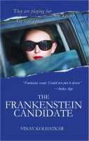 The Frankenstein Candidate: Book by VINAY KOLHATKAR