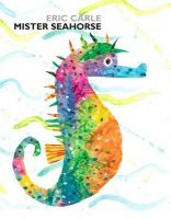 Mister Seahorse: Book by Eric Carle