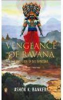 Vengeance Of Ravana: Book Seven Of The Ramayana: Book by Ashok Banker
