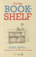 The Big Bookshelf: Sunil Sethi in Conversation with Thirty Famous Authors: Book by Sunil Sethi