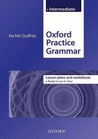 Oxford Practice Grammar: The Right Balance of English Grammar Explanation and Practice for Your Language Level: Intermediate level: Lesson Plans and Worksheets: Book by Rachel Godfrey