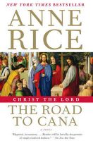 Christ the Lord: The Road to Cana: Book by Anne O'Brien Rice