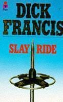 Slay Ride:Book by Author-Dick Francis