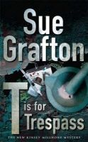 T Is For Trespass: Book by Sue Grafton