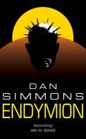 Endymion: Book by Dan Simmons