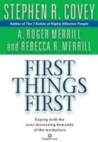 First Things First: Book by Stephen R. Covey
