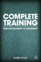 Complete Training: From Recruitment to Retirement: Book by Robin Hoyle