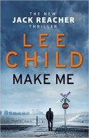 Make Me : Book by Lee Child
