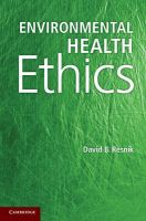 Environmental Health Ethics: Book by David B. Resnik