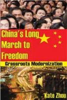 China's Long March to Freedom: Grassroots Modernization: Book by Kate Zhou