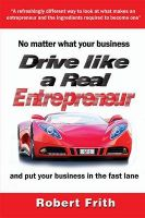 Drive Like a Real Entrepreneur: Book by Robert Frith