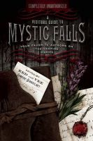 A Visitor's Guide to Mystic Falls: Your Favorite Authors on the Vampire Diaries:Book by Author-Leah Wilson
