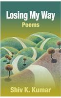Losing My Ways - Poems: Book by Shiv K. Kumar