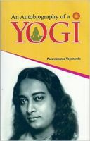An Autobiography of a Yogi: Book by Paramahansa Yogananda