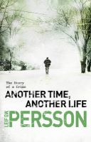 Another Time, Another Life:Book by Author-Leif G. W. Persson