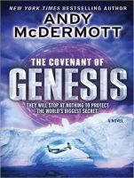 The Covenant of Genesis: A Novel: Book by Andy McDermott