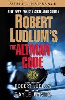 The Altman Code: A Covert-One Novel: Book by Robert Ludlum