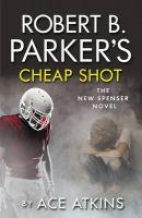 Robert B. Parker's Cheap Shot: Book by Ace Atkins