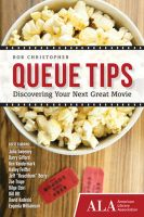 Queue Tips: Discovering Your Next Great Movie: Book by Rob Christopher