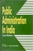 Public Administration In India: Case-Studies: Book by M.C. Gupta