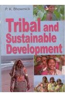 Tribal And Sustainable Development: Book by P.K. Bhomick