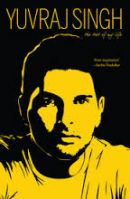 The Test of My Life from Cricket to Cancer and Back: Book by YUVRAJ SINGH