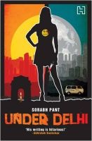 Under Delhi: Book by Sorabh Pant