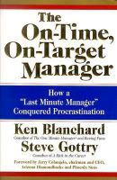 The On - Time, On - Target Manager : How a