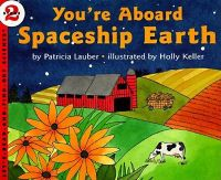 You'RE aboard Spaceship Earth: Book by Patricia Lauber,Holly Keller