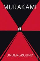 Underground: The Tokyo Gas Attack and the Japanese Psyche: Book by Haruki Murakami , Alfred Birnbaum , Philip Gabriel