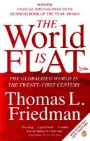 The World is Flat: The Globalized World in the Twenty-first Century: Book by Thomas L. Friedman