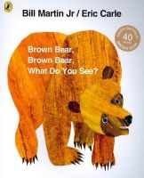 Brown Bear, Brown Bear, What Do You See?: Book by Eric Carle