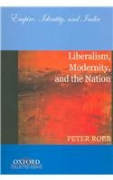 Liberalism, Modernity, and the Nation: Empire, Identity, and India: Book by Peter Robb