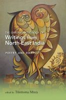 The Oxford Anthology of Writings from North-East India: v. II: Poetry and Essays: Book by Tilottoma Misra