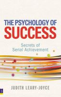 The Psychology of Success: Secrets of Serial Achievement: Book by Judith Leary-Joyce