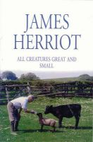 All Creatures Great And Small: Book by James Herriot
