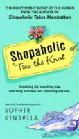 Shopaholic Ties the Knot:Book by Author-Sophie Kinsella