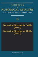 Handbook of Numerical Analysis: v.6: Numerical Methods for Solids, Pt.3 AND: Numerical Methods for Solids, Pt.3 AND