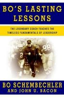 Bo's Lasting Lessons: The Legendary Coach Teaches the Timeless Fundamentals of Leadership:Book by Author-Bo Schembechler
