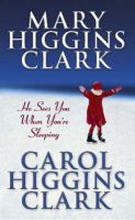 He Sees You When You're Sleeping:Book by Author-Mary Higgins Clark , Carol Clark
