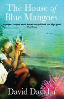 The House of Blue Mangoes: Book by David Davidar