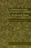 A Reference Guide to Medicinal Plants: Herbal Medicine Past and Present: v. 2: Reference Guide to Medicinal Plants: Book by John K. Crellin