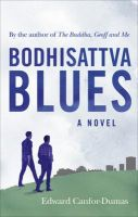 The Bodhisattva Blues: Book by Edward Canfor-Dumas