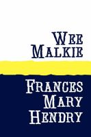 Wee Malkie: Book by Frances Mary Hendry